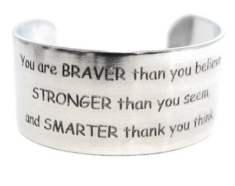 Friend - Mother - Daughter Gift - You are Braver....Message Custom Personalized Hand Stamped Aluminum Cuff Bracelet