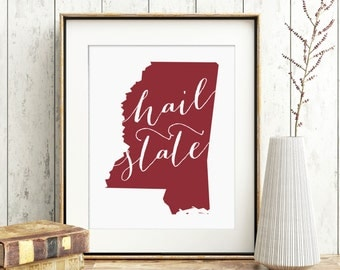 PRINTABLE Hail State - Mississippi State - State of Mississippi Sign - Instant Download - Print-at-Home