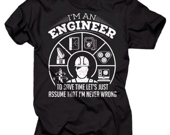 I Am An Engineer T-Shirt Funny Engineering T-Shirt