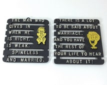 Pair of Vintage Metal Kitchen Trivets with Marriage Humor Theme, Funny Saying Trivet