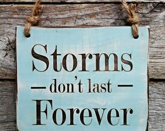 Storms Don't Last Forever, Storm Sign, Hurricane Sign, Thunderstorm Sign, Weather Sign, Motivational Sign, Seattle Storm, Weather Channel