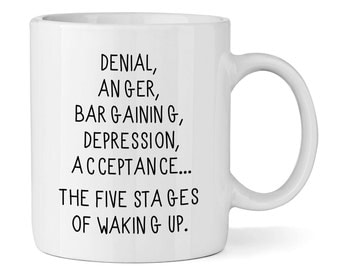 Five Stages Of Waking Up 11oz Mug Cup