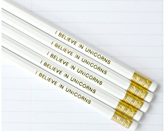 I Believe In Unicorns Pencil