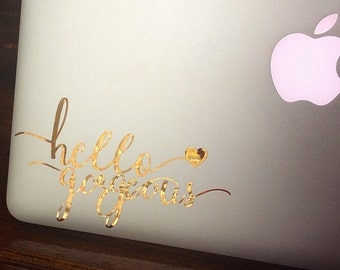 Gold foil Hello Gorgeous Decal