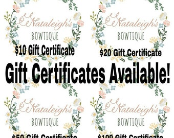 Gift Certificates - Gift Cards - To Be Used at Nataleigh's Bowtique