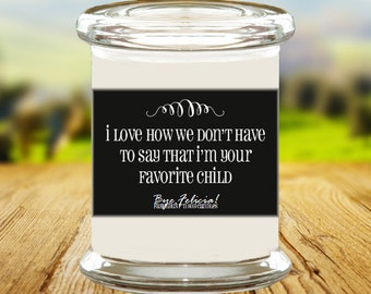 Your favorite child Soy Candle - mothers day gift, gift for mom, mom gift, gifts for mom, mom gifts, for mom, funny gift for mom (49)