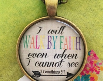 """Bible Verse Pendant Necklace """"I will walk by faith even when I cannot see. 2 Corinthians 5:7"""""""