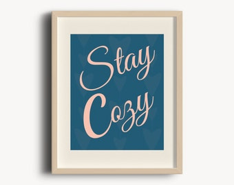 Stay Cozy Print, Instant Download, Printable Art, Typography Print