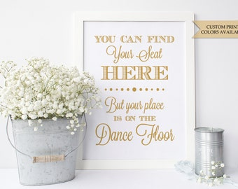 """You can find your seat here sign 8x10"""" - Your place is on the dance floor - Wedding seating sign"""