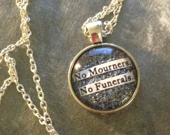 "Six of Crows Leigh Bardugo ""No Mourners, No Funerals"" Quote Necklace"