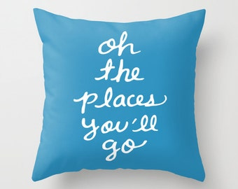 Oh The Places You'll Go Pillow Cover - Blue Cushion Cover - Blue Throw Pillow - Accent Pillow - Nursery Pillow - By Aldari Home