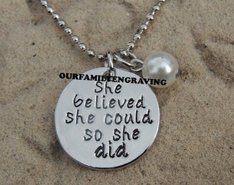 Inspirational She Believed she could so she did Necklace with charm