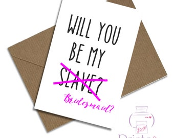 Will you be my bridesmaid? funny card