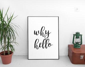 Why Hello, Motivational Print, Scandinavian Print, Quote Prints, Minimalist Art, Wall Art, Typography Print, Printable Quotes, Typography