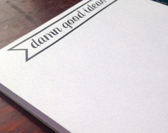 Cute Small Notepad - Damn Good Ideas Notepad