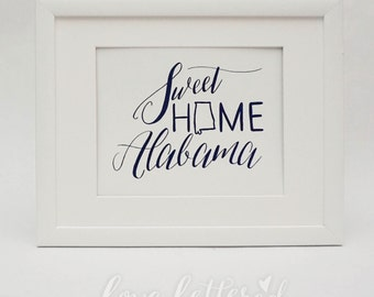 Sweet Home Alabama |  Lettered Print