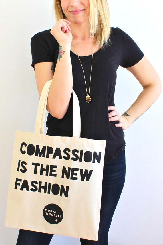 Compassion is the New Fashion tote bag