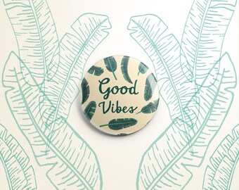 Good Vibes banana leaf one-inch pinback button badge - small pin