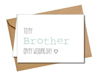 Wedding card.  To my Brother on my wedding day. Custom colour. Personalised.