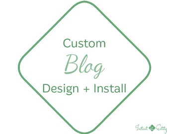 Custom Blog Design and Install | Custom Blog Template | WordPress Blog | Squarespace Blog | Wix Blog | Blogger Blog | Blogspot Blog