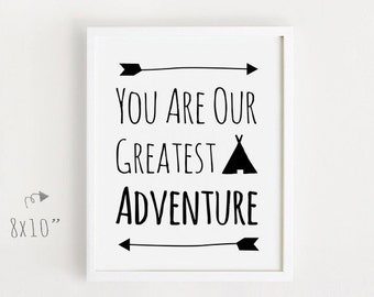 INSTANT DOWNLOAD - You Are Our Greatest Adventure Printable quotes Poster White and black simple Cute Nursery Wall art Decor inspiration A3