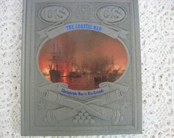 "Time Life Book, Civil War, ""The Coastal War"", Second Printing, Vintage Civil War Book,American History Book, American Civil War"