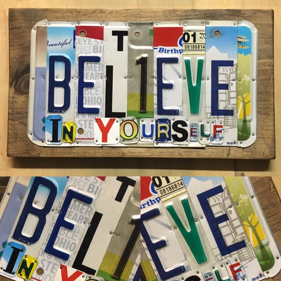 Believe in yourself license Plate Sign - License Plate Wall Art -FREE shipping!
