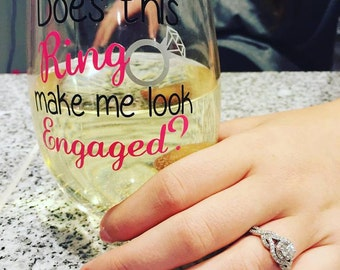 Does this ring make me look engaged wine glass, coffee mug, decal