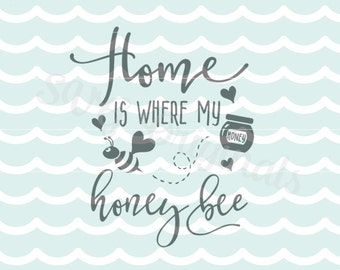 Honey SVG Cricut Explore and more. Cut or Print. Home Love Heart Honey Bee Family Home Is Where The Heart Is SVG