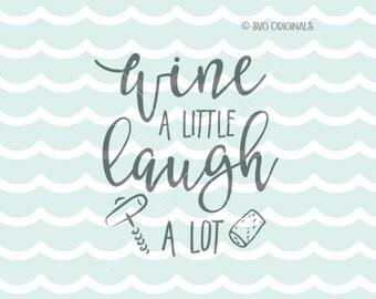 Wine A Little Laugh A Lot SVG Wine SVG Cricut Explore and more. Cut or Printable. Wine Good Friends Good TImes Corkscrew Wine Lover SVG