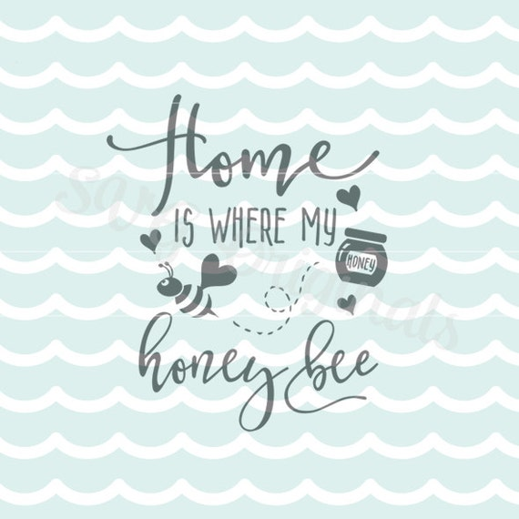 home is where my honey bee svg cricut explore and more cut or. Black Bedroom Furniture Sets. Home Design Ideas