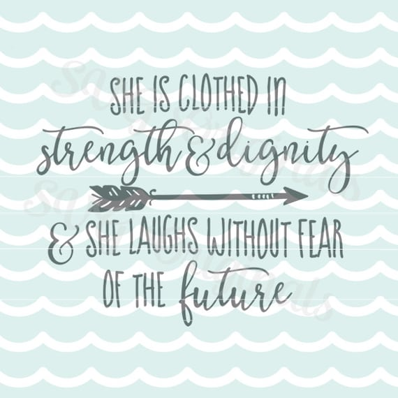 2014 She Is Clothed With Strength And Dignity: She Is Clothed In Strength And Dignity SVG Vector File. Cricut