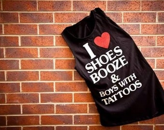 I Love Booze Shoes and Boys With Tattoos