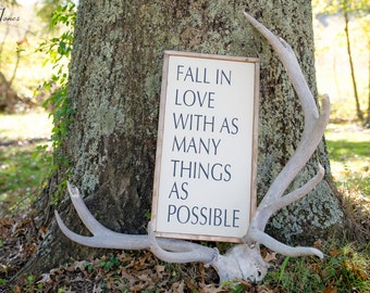 Fall in Love with as many things as possible, wooden sign, handmade sign, gift, wedding, custom sign