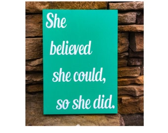 wood sign, she believed, so she did, hand painted, teen gift, career woman gift
