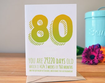 80th birthday card | Personalised birthday card | Days, weeks, months, decades | Age card