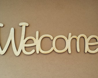 Welcome - unfinished wood sign