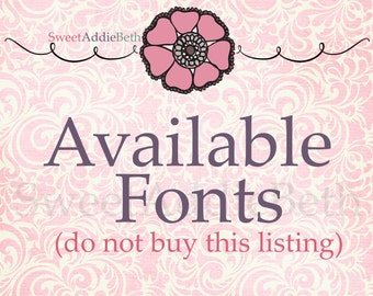 Fonts Available for SweetAddieBeth Listings - Do Not Buy This Listing