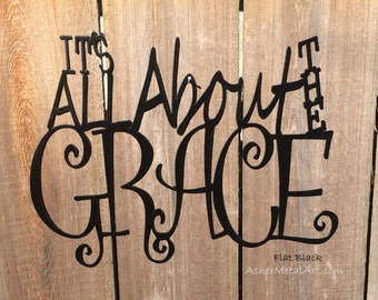 It's All About the Grace metal sign / wall hanging