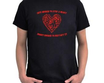 Cute enough to stop a heart smart enough to restart it T-Shirt
