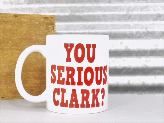 You Serious Clark Christmas Vacation Funny By