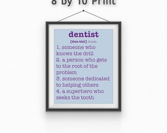 Dentist Print//Motivational Print//Orthodontist//Encouragement Print//8 by 10//5 by 7//Friend