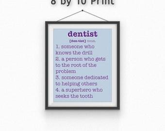 Dentist Print//Motivational Print//Orthodontist//Encouragement Print//8 by 10//5 by 7//Friend