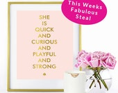 Blush Pink & Gold - She is Quick and Curious and playful and strong - Designer Inspired Quote - Instant download print - 8x10
