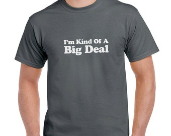 I'm Kind of a Big Deal Funny T-Shirt or Tank Gift