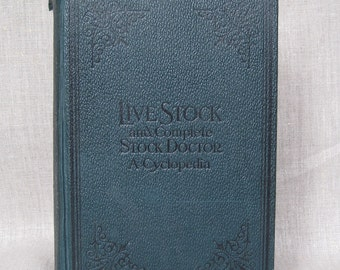Livestock and Complete Stock Doctor a Cyclopedia 1918, Antique Book