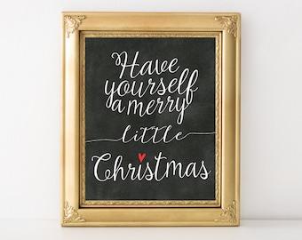 Have yourself a merry little Christmas - Printable Christmas decoration, chalkboard Christmas home decor, printable holiday decor, 8x10