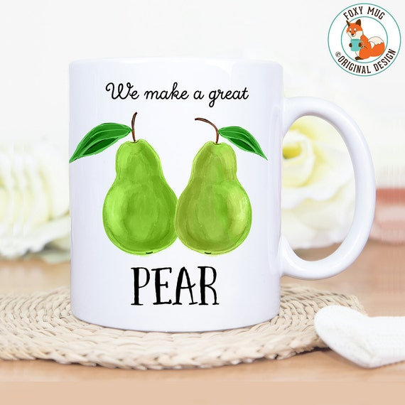 Coffee Mug We Make a Great Pear Coffee Mug - Great Gift for Vegan or Vegetarian
