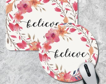 Quote Mousepad, Believe Mouse Pad, Floral Mouse Pad, Watercolor Mouse Mat, Custom Mousepad, Round Mouse Pad, Inspirational Quote Mousepad