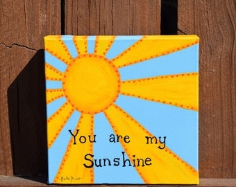 You Are My Sunshine Painting on 6x6 Canvas